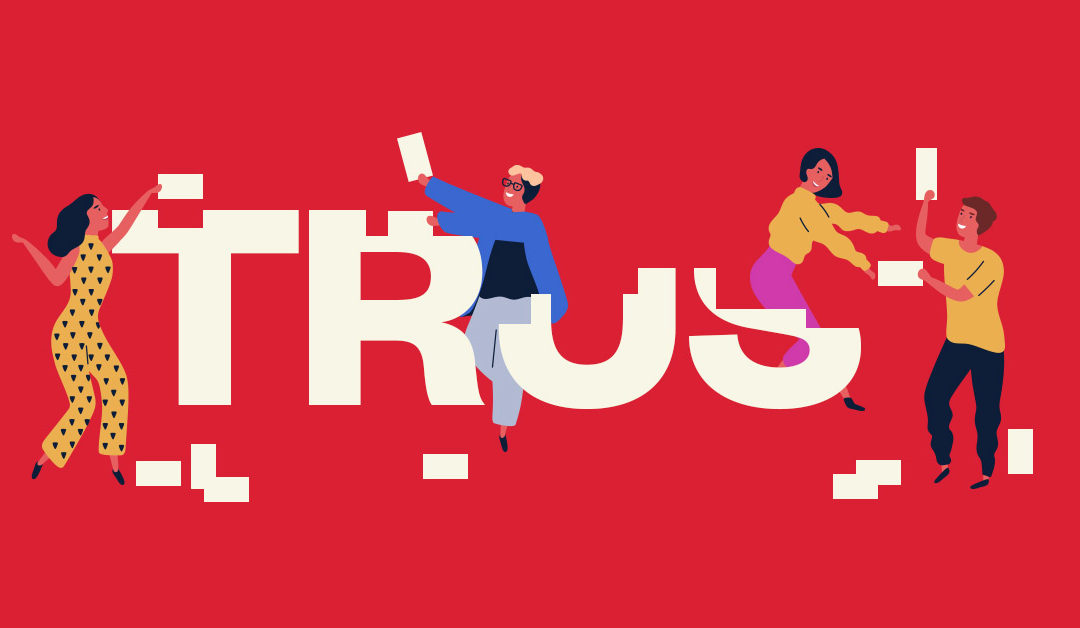 Building trust during broken times